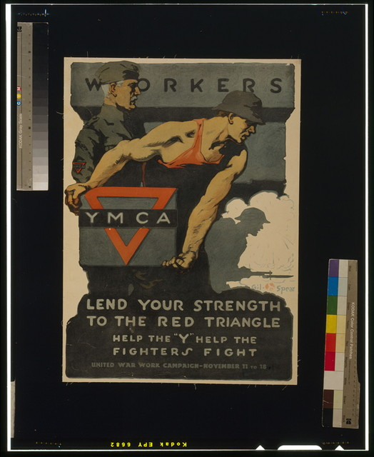 """Workers, lend your strength to the red triangle - Help the """"Y"""" help the fighters fight - United War Work Campaign - November 11 to 18 / Gil Spear."""