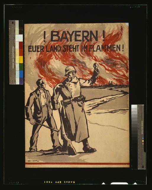 Bayern! Euerer Land steht in Flammen! / Wera v. Bartels.