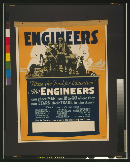 Engineers blaze the trail for education! The engineers can place men from 18 to 40 where they can learn their trade in the Army.