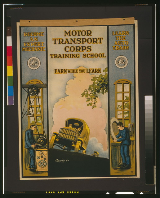 Motor Transport Corps training school Earn while you learn / / Sgt. E.R. Euler, MTC 1919.