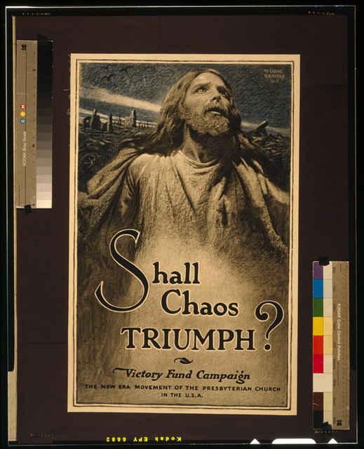 Shall chaos triumph? Victory Fund Campaign--The new era movement of the Presbyterian Church in the U.S.A. / / M. Leone Bracker 1919 ; American Lithographic Co., N.Y.