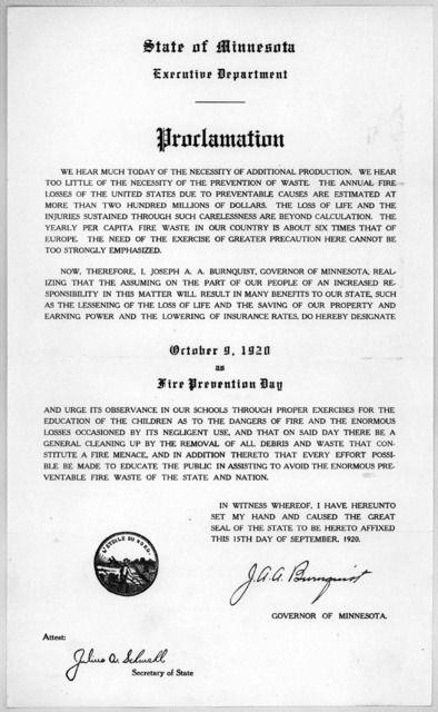 State of Minnesota Executive department. Proclamation ... I, Joseph A. A. Burnquist, Governor of Minnesota, realizing that the assuming on the part of our people of an increased responsibility in this matter will result in many benefits to our s