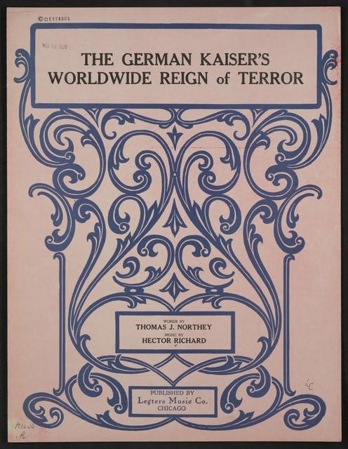 The  German Kaiser's worldwide reign of terror