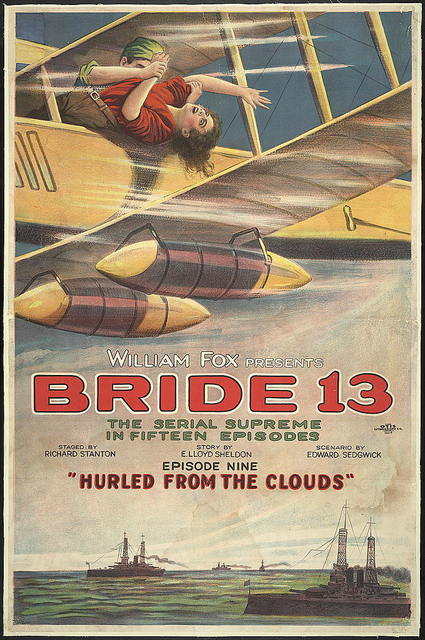 """William Fox presents bride 13 The serial supreme in fifteen episodes : Episode nine """"hurled from the clouds"""" / / Otis Lithograph Co., Cleveland, O."""