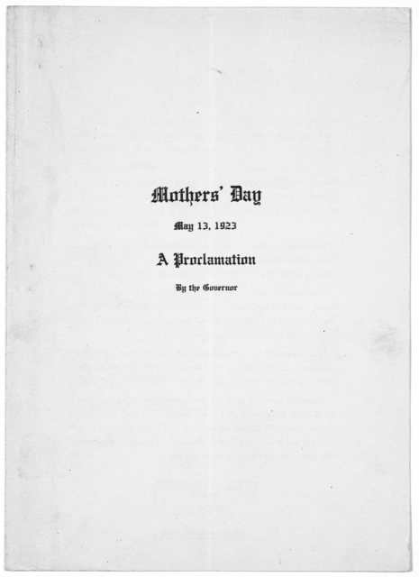 Mothers' day. May 13, 1923. A proclamation. By the Governor. [Lansing 1923].