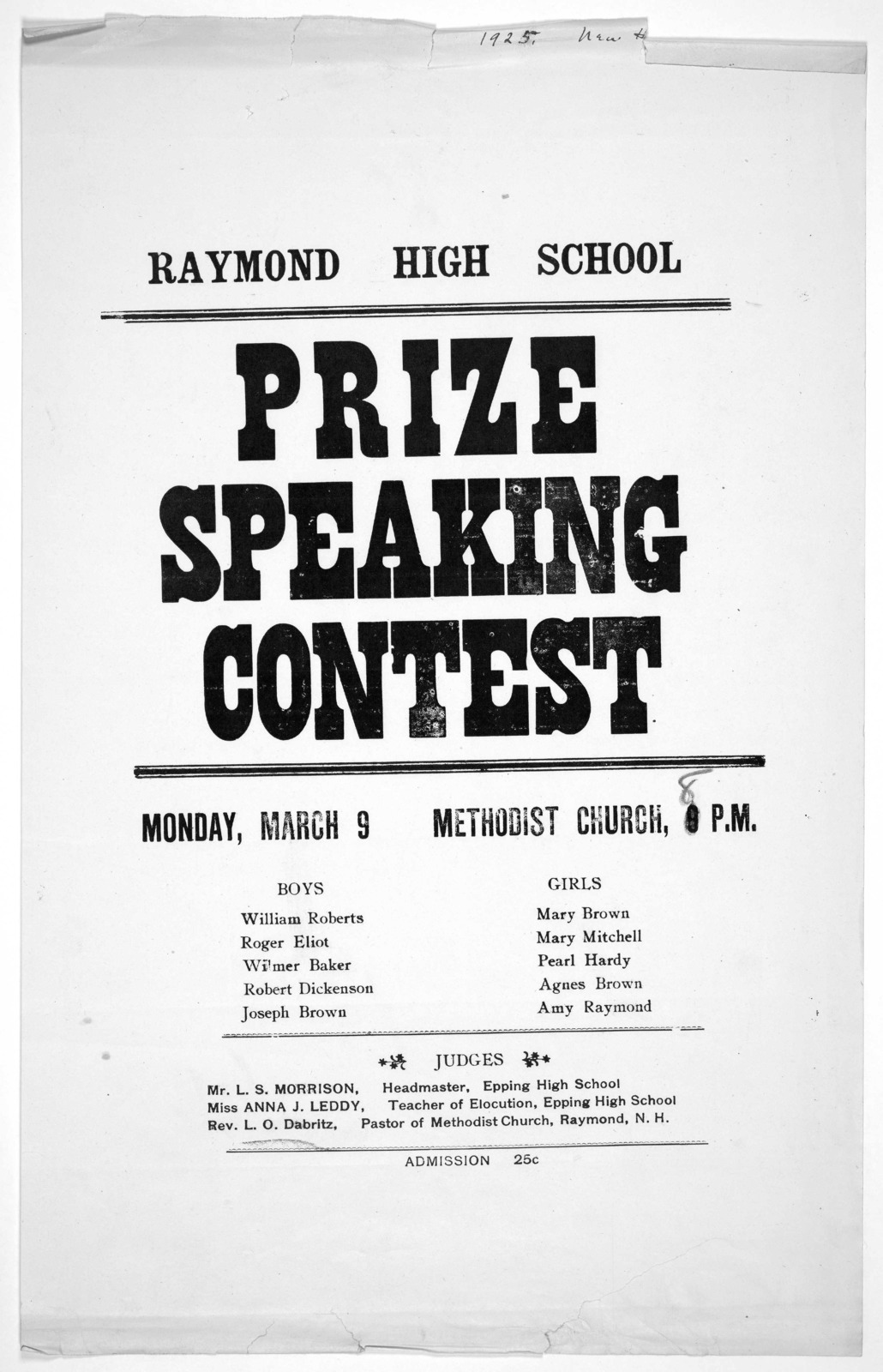 Raymond High School Prize speaking contest. Monday, March 9. Methodist Church 8 P. M ... Admission 25 c.