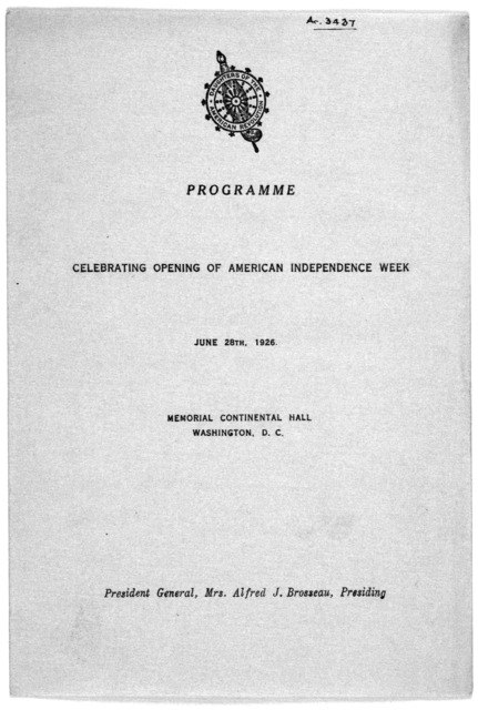 Programme celebration opening of American Independence Week June 28th, 1926. Memorial Continental Hall, Washington, D. C.
