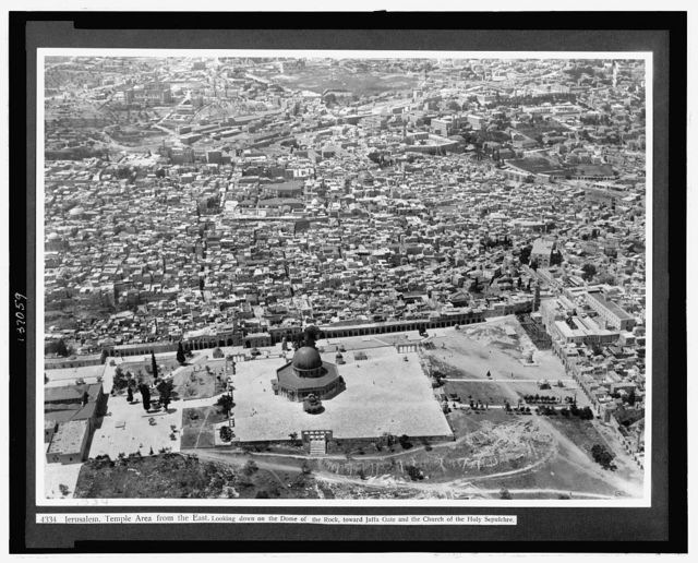 Jerusalem. Temple area from the east, looking down on the Dome of the Rock, toward Jaffa Gate and the Church of the Holy Sepulchre