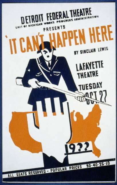 """Detroit Federal Theatre Unit of Michigan Works Progress Administration presents """"It can't happen here"""" by Sinclair Lewis"""