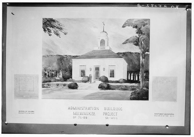 Drawing of administration building. Milwaukee project, Wisconsin. From division of Suburban Resettlement