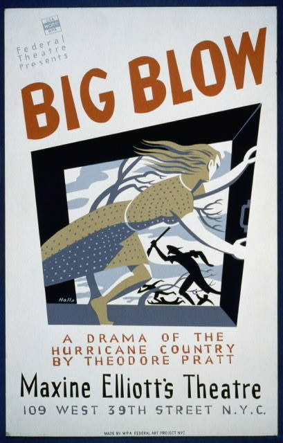 """Federal Theatre presents """"Big blow"""" A drama of the hurricane country by Theodore Pratt / / Halls."""