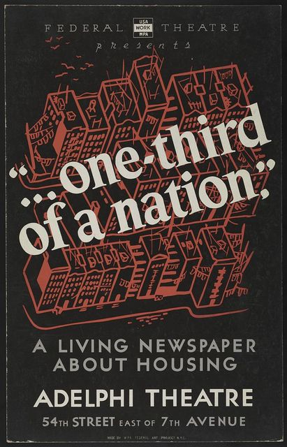 """Federal Theatre presents """"... one-third of a nation"""" A living newspaper about housing / / made by WPA Federal Art Project, N.Y.C."""