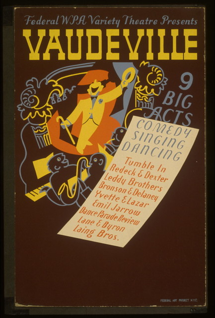 Federal WPA Variety Theatre presents vaudeville 9 big acts : Comedy, singing, dancing.