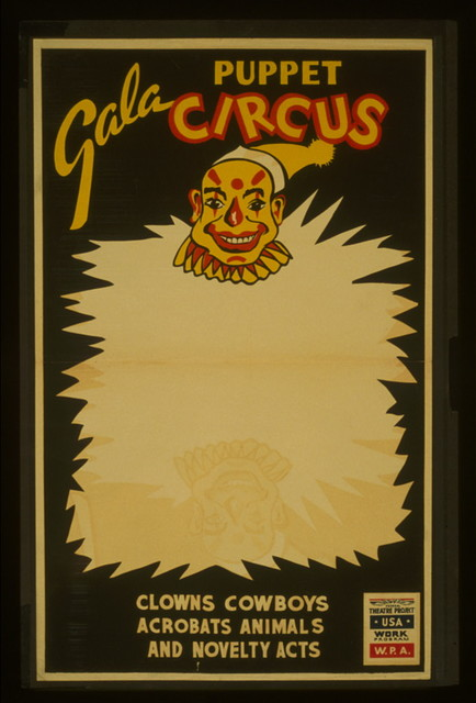 Gala puppet circus Clowns, cowboys, acrobats, animals, and novelty acts.