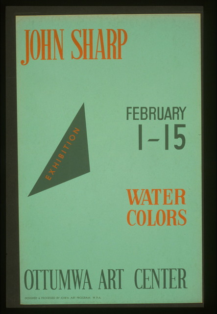 John Sharp - exhibition, February 1-15, water colors, Ottumwa Art Center / designed & processed by Iowa Art Program, W.P.A.