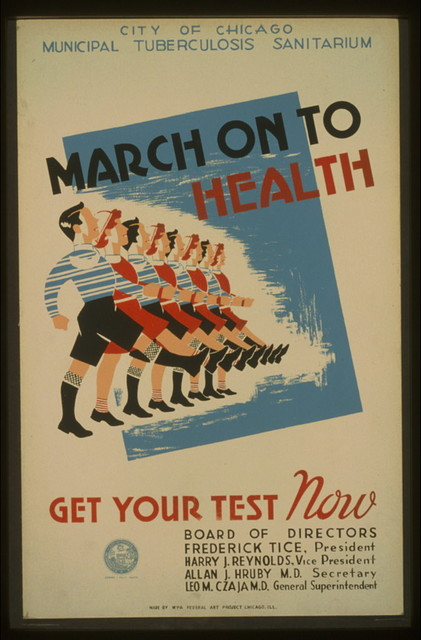 March on to health Get your test now : City of Chicago Municipal Tuburculosis Sanitarium.