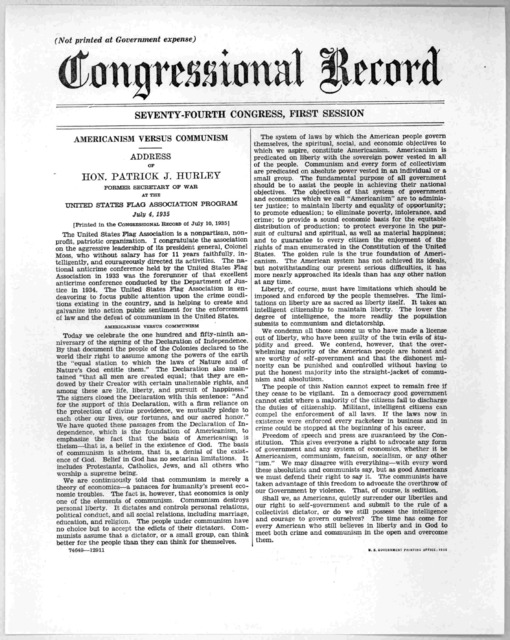 (Not printed at government expense) Congressional record. Seventy-fourth Congress, first session. Americanism versus communism. Address of Hon. Patrick J. Hurley former Secretary of war at the United States flag association program, July 4, 1935