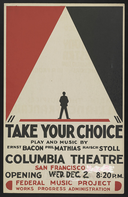 """""""Take your choice"""" Play and music by Ernst Bacon, Phil Mathias, Raisch Stoll. Columbia Theatre, San Francisco. Opening Wed. Dec. 2, 8:20 p.m. Federal Music Project, Works Progress Administration."""