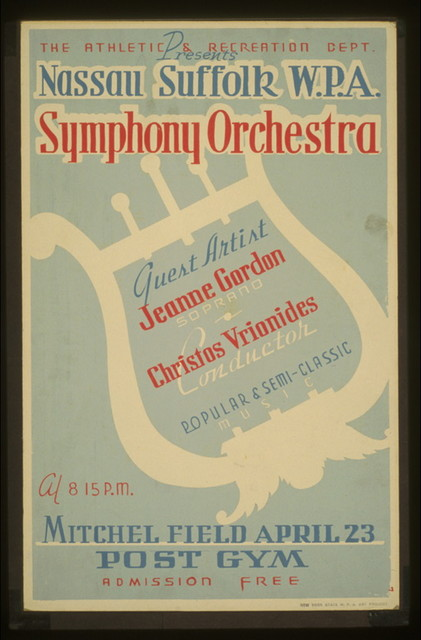The Athletic & Recreation Dept. presents Nassau Suffolk W.P.A. Symphony Orchestra Guest artist Jeanne Gordon, soprano - Christos Vrionides, conductor : Popular & semi-classic music.