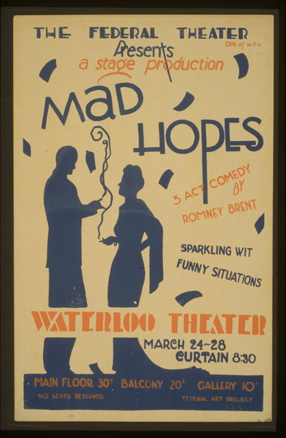 "The Federal Theater Div. of W.P.A. presents a stage production ""Mad hopes"" 3 act comedy by Romney Brent."