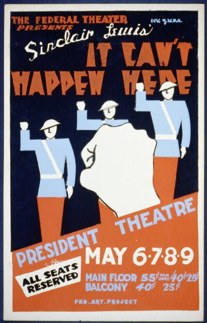 """The Federal Theater Div. of W.P.A. presents """"It can't happen here"""" [by] Sinclair Lewis"""