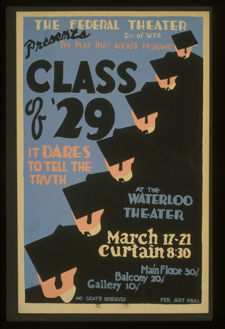 """The Federal Theater Div. of WPA presents the play that rocked Broadway """"Class of '29"""" It dares to tell the truth."""