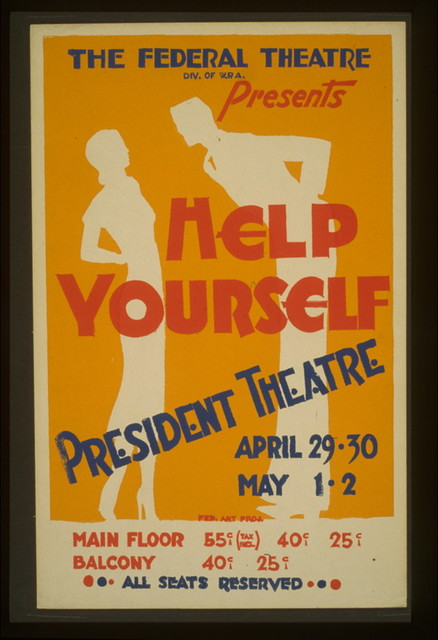 """The Federal Theatre Div. of W.P.A. presents """"Help Yourself"""""""