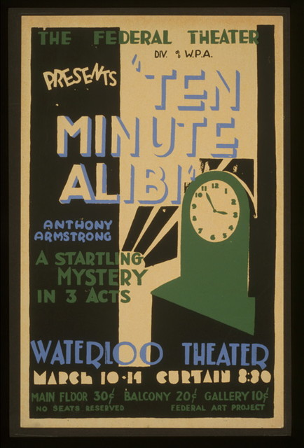 """The Federal Theatre Div. of W.P.A. presents """"Ten minute alibi"""" [by] Anthony Armstrong A startling mystery in 3 acts."""