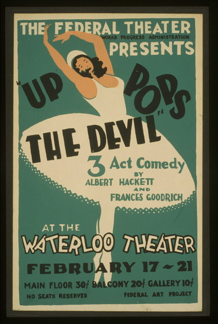 "The Federal Theatre presents ""Up pops the devil"" 3 act comedy by Albert Hackett and Frances Goodrich at the Waterloo Theater."
