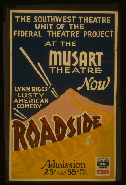 """The Southwest Theatre Unit of the Federal Theatre Project at the Musart Theatre now Lynn Riggs' lusty American comedy """"Roadside"""""""