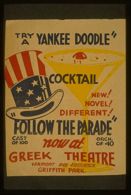 """Try a Yankee Doodle cocktail - New! Novel! Different! - """"Follow the parade"""" now at Greek Theatre."""