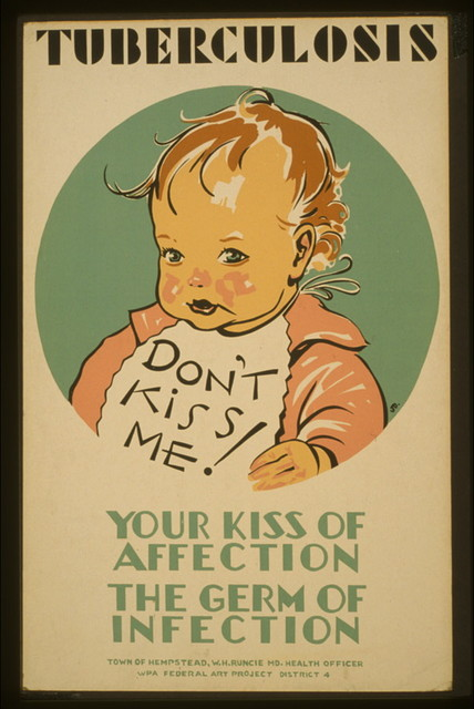 Tuberculosis Don't kiss me! : Your kiss of affection - the germ of infection / / JD.