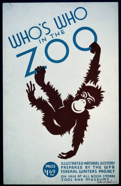 Who's who in the zoo Illustrated natural history prepared by the WPA Federal Writers Project : On sale at all book stores, zoos, and museums.