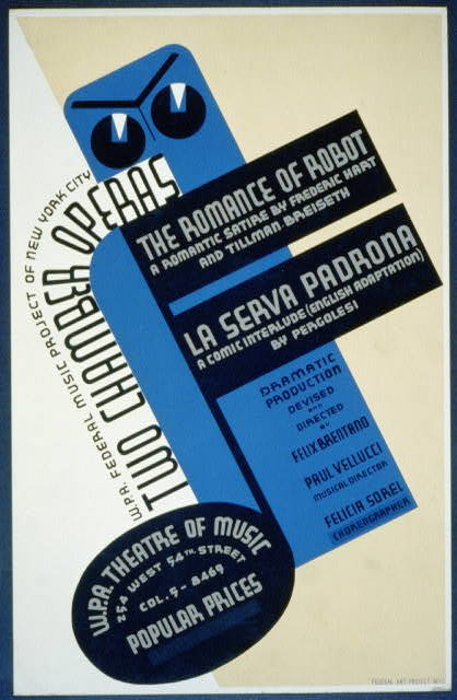"W.P.A. Federal Music Project of New York City [presents] two chamber operas, ""The romance of robot"" [and] ""La serva padrona"""