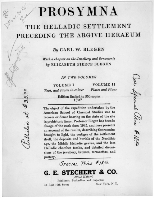 Prosymna The Helladic settlement. preceding the argive heraeum. by Carl W. Blegen. With a chapter on the jewellery and ornaments ... Edition limited to 350 copies 1937. Published at $35.00. Our special price $18.50. G. E. Stechert