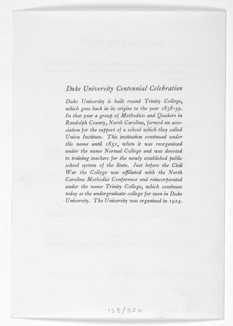 Duke University centennial celebration Trinity College- Duke University 1838-1839-1938-1939. Preliminary program of the centennial celebration April 21, 22 and 23, 1939. Durham, N. C. [1939].