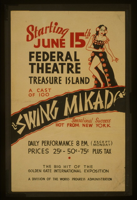 """Federal Theatre [on] Treasure Island """"Swing mikado"""" A cast of 100 : Sensational success : Hot from New York : The big hit of the Golden Gate International Exposition."""