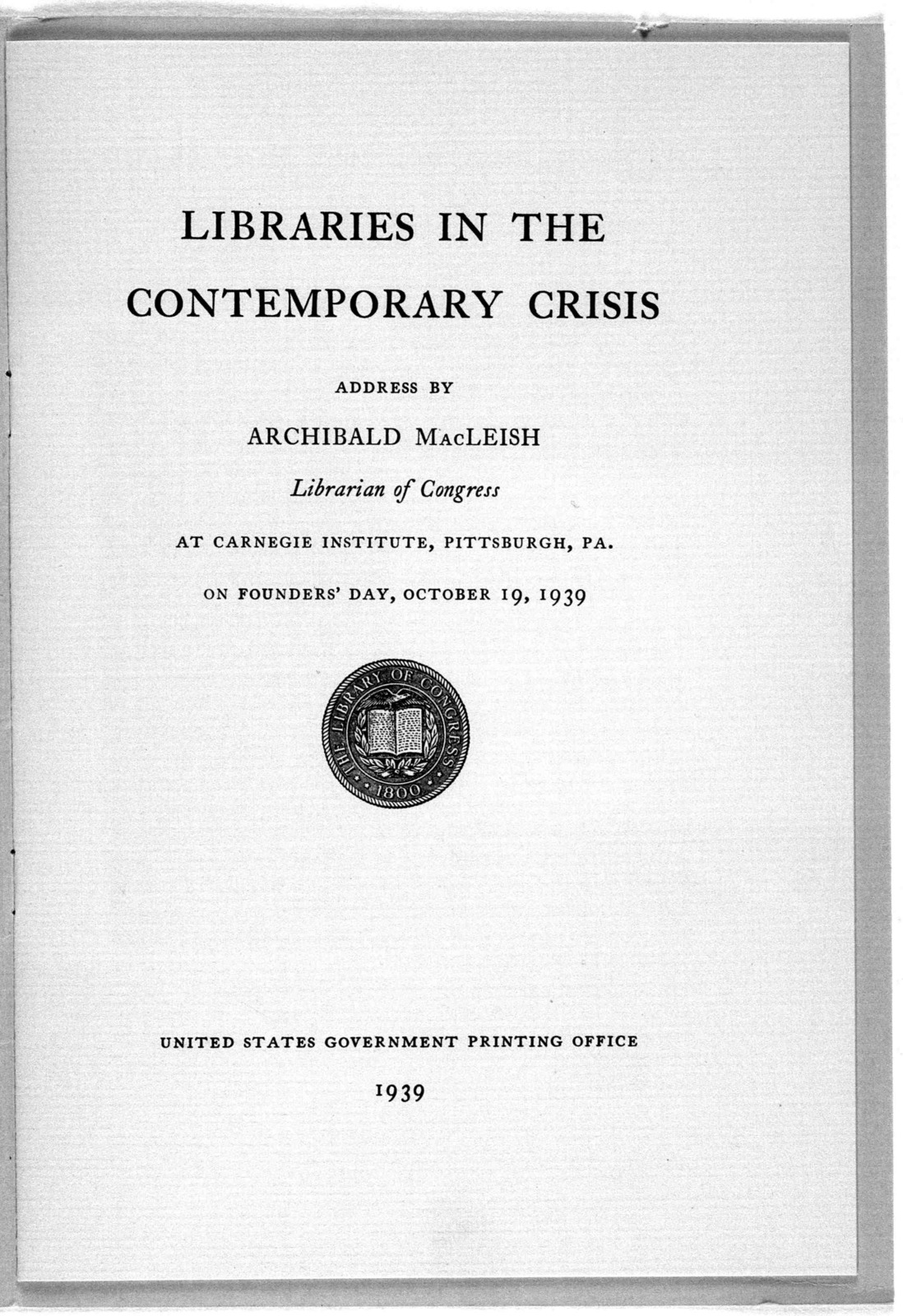 """""""Libraries in the Contemporary Crisis,"""" by Archibald MacLeish, October 19, 1939"""
