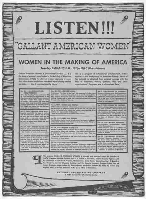 """Listen!!! """"Gallant American women"""" Women in the making of America. Tuesday 2:00- 2:30 P. M. (EST)- N. B. C. Blue network ... National Broadcasting company 1939."""