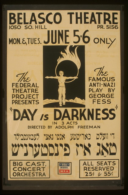 "The Federal Theatre Project presents ""Day is darkness"" in 3 acts The famous anti-nazi play by George Fess : Directed by Adolph Freeman."
