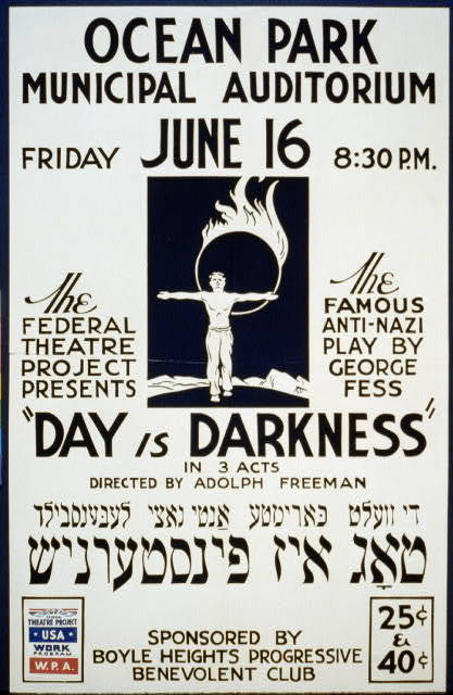 """The Federal Theatre Project presents """"Day is darkness"""" in 3 acts The famous anti-nazi play by George Fess : Directed by Adolph Freeman."""