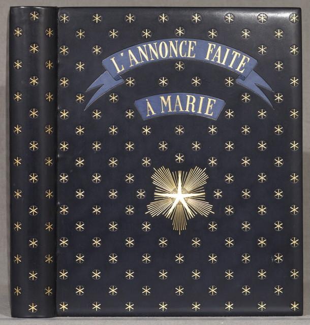 L'annonce faite a´ Marie, myste`re en quatre actes et un prologue. Illus. de Maurice Denis grave´es sur bois en couleurs par Jacques Beltrand.  Paris, A. Blaizot [1940]  286 p. col. illus. 30 cm.