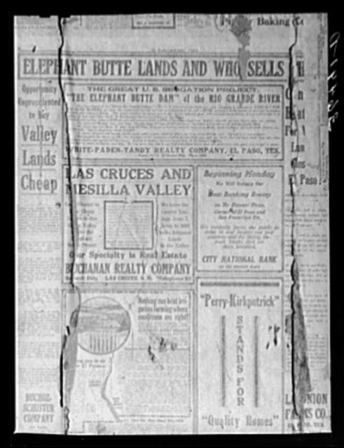 Old copy of El Paso Morning Times, about 1914, describing advantages of Elephant Butte Dam project and agricultural possibilities of Las Cruces and Mesilla Valley under irrigation. The paper was found on the walls of an abandoned house at Georgetown, New Mexico
