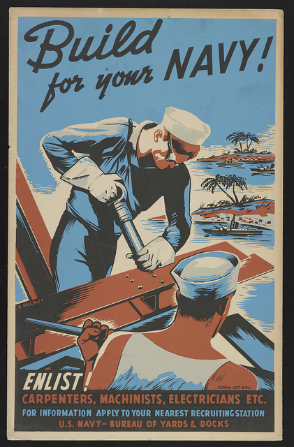 Build for your Navy! Enlist! Carpenters, machinists, electricians etc. / / R. Muchley