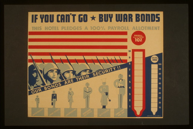 If you can't go - buy war bonds Our bonds are their security!! : This hotel pledges a 100% payroll allotment.
