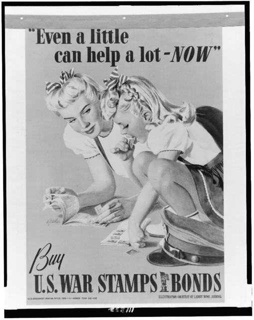 """Even a little can help a lot - now""--Buy U.S. war stamps, bonds / A. Parker."