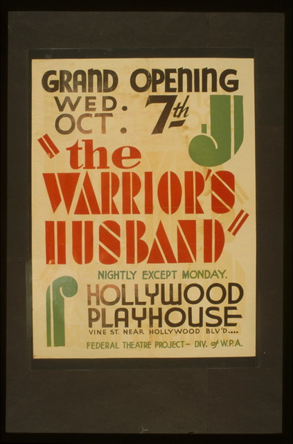 """""""The warrior's husband"""" Nightly except Monday : Hollywood Playhouse."""