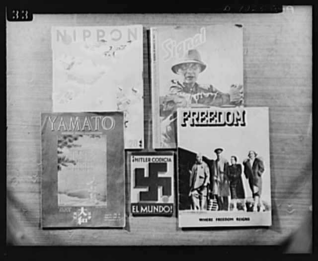 Axis propaganda. Here are five of more than one hundred exhibits which Elmer Davis, director of the Office of War information, displayed to the press at a conference on March 6, 1943, to tell how the OWI was fighting the Axis on the propaganda front. In this collection appear NIPPON, a widely-circulated Japanese propaganda magazine; SIGNAL, the Nazi magazine which in many languages is widely distributed in neutral countries; YAMATO, a magazine lauding the Japanese published by the Italians; HITLER CODICA EL MUNDO, an expose of Hitler in Spanish by Hermann Rauschnigg and FREEDOM, the Japanese propaganda organ which ironically, displays a picture of American prisoners of war on the cover