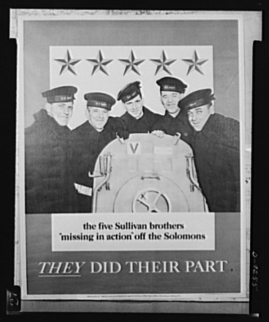 Five Sullivan brothers missing in action. Poster distributed by the Office of War Information (OWI) to auditoriums, ballrooms, bars and taverns, bowling alleys, bus terminals, colleges, chambers of commerce, government buildings. The original comes in two sizes: 22 inches x 28 inches and 28 inches x 40 inches and is printed in red, white, and blue. Copies are obtainable from Division of Public Inquiry, Office of War Information, 14th and Pennsylvania Avenue, N.W., Washington, D.C.