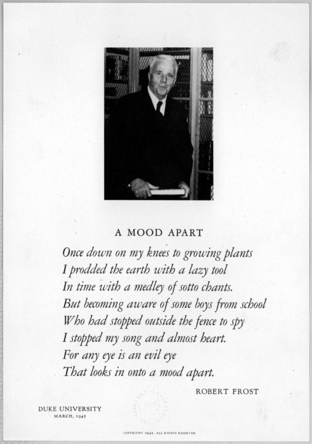 A mood apart. Robert Frost. Duke University. March, 1945.